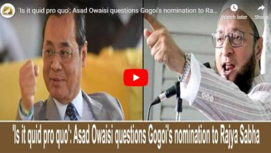 Photo of Is it 'quid pro quo': Owaisi on Gogoi's nomination to RS