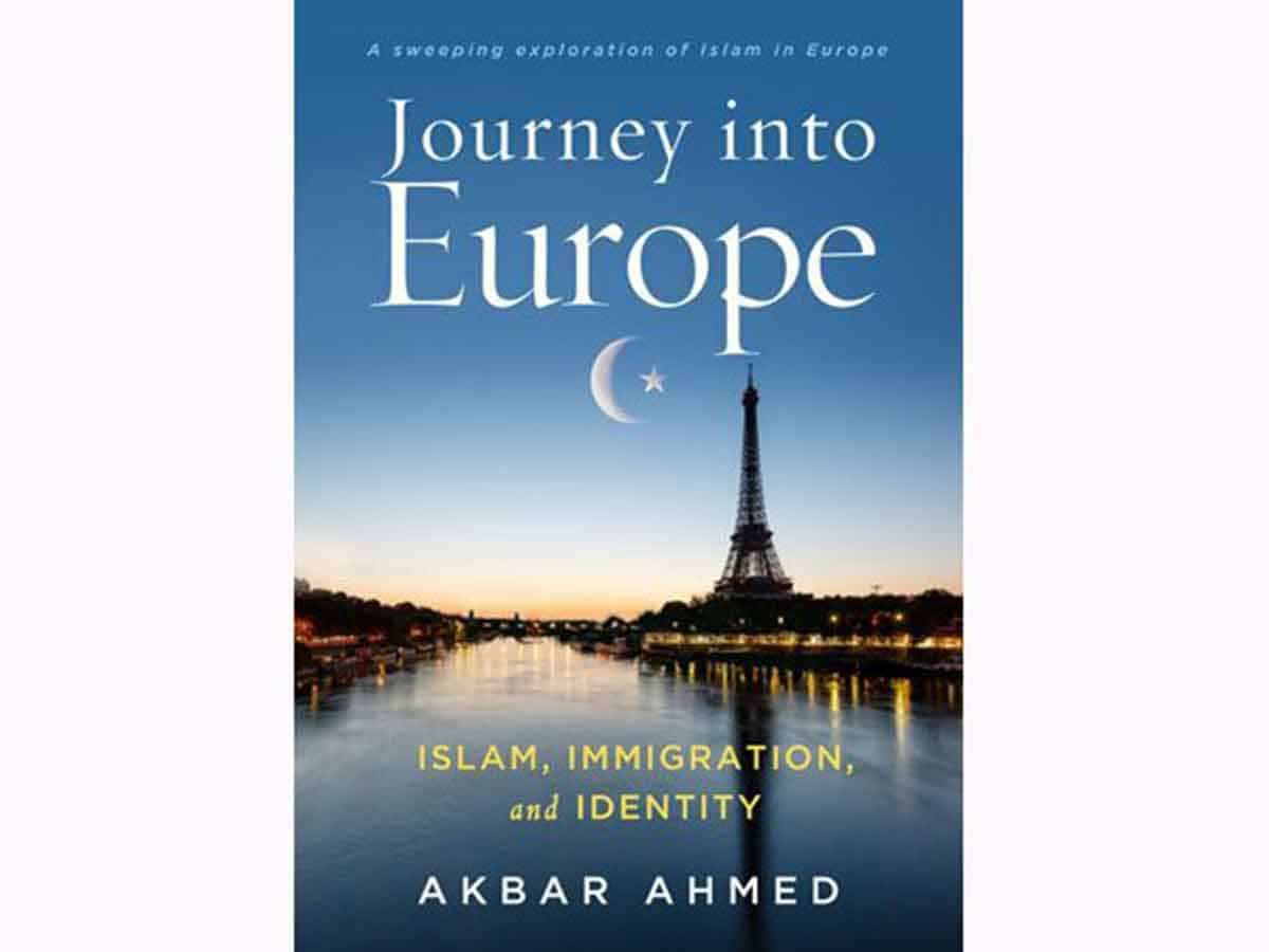 Akbar Ahmed explores Europe anew; gives call for peaceful togetherness