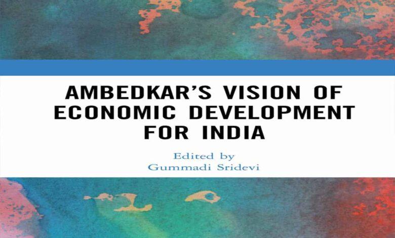'Ambedkar's vision of Economic Development for India'