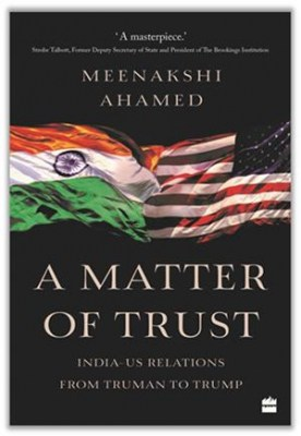 'A Matter of Trust' chronicles India-US ties over 7 decades