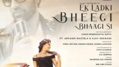 Recreated version of 'Ek ladki bheegi bhaagi si' out on March 2